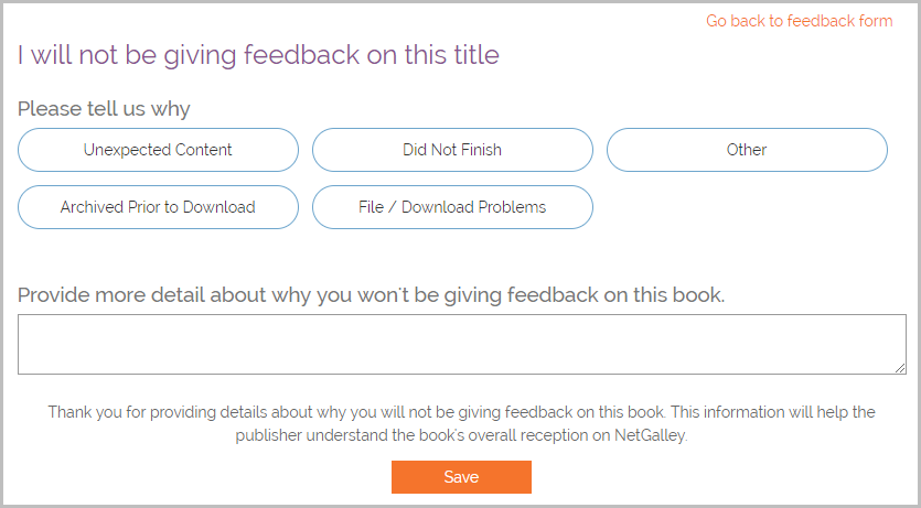 "398e01e3859b6 Submitting ""Will Not Give Feedback"" will help organize your Shelf by moving  the book off your Give Feedback list. But since this information is not a  full ..."
